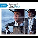 Clint Black Playlist: The Very Best Of Clint Black