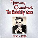 Tommy Overstreet The Rockabilly Years (1955 - 1964)