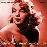 Xavier Cugat Bread Love Cha-Cha