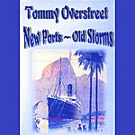 Tommy Overstreet New Ports - Old Storms