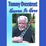 Tommy Overstreet Heaven Is Here