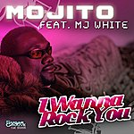 MJ White I Wanna Rock You (Feat. Mj White)