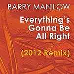 Barry Manilow Everything's Gonna Be All Right (2012 Remix) - Single