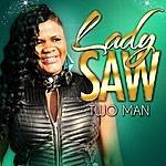 Lady Saw Two Man Ep