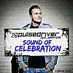 Pulsedriver Sound Of Celebration (Feat. Jonny Rose)