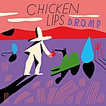 Chicken Lips D.R.O.M.P