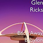 Glen Ricks Back Away Babylon