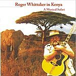 Roger Whittaker My Land Is Kenya (A Musical Safari)