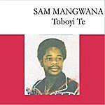 Sam Mangwana Toboyi Te