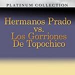 Hermanos Prado Hermanos Prado Vs. Los Gorriones De Topochico (Re-Recorded)