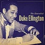 Duke Ellington & His Famous Orchestra The Essential Duke Ellington