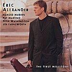 Eric Alexander The First Milestone