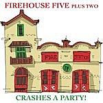 Firehouse Five Plus Two Firehouse Five Plus Two Crashes A Party