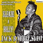 JackRabbit Slim Sleaze-A-Billy