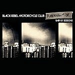 Black Rebel Motorcycle Club American X: Baby 81 Sessions