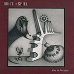 Built To Spill You In Reverse