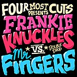 Frankie Knuckles Four Most Cuts Presents - Frankie Knuckles Vs Mr Fingers