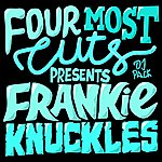 Frankie Knuckles Four Most Cuts Presents - Frankie Knuckles