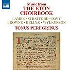 Tonus Peregrinus Music From The Eton Choirbook