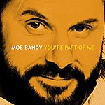 Moe Bandy You're Part Of Me