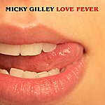Mickey Gilley Love Fever