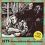 N.T.S. Permanente Frustration