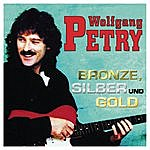 Wolfgang Petry Bronze, Silber Und Gold