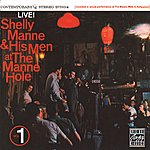 Shelly Manne At The Mane-Hole (Vol. 1)