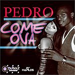 Pedro Come Ova - Single