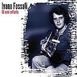 Ivano Fossati Gli Anni '70
