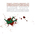 Eminem Like Toy Soldiers (International Version)(Parental Advisory)