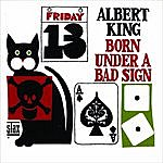 Albert King Born Under A Bad Sign (Remastered)