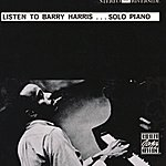 Barry Harris Listen To Barry Harris...Solo Piano (Reissue)