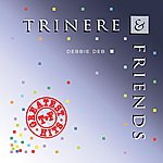Trinere Trinere & Friends Greatest Hits