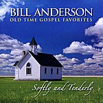 Bill Anderson Softly And Tenderly