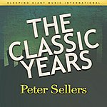 Peter Sellers The Classic Years