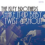 The Isley Brothers Shake It Up Baby, Twist And Shout