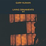 Gary Numan Living Ornaments '81