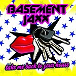 Basement Jaxx Take Me Back To Your House (Felix B Big Houz Dub)