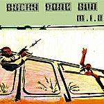 M.I.A. Bucky Done Gun