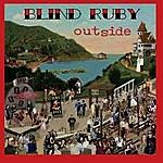 Blind Ruby Outside
