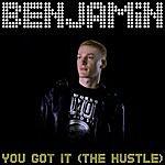 Benjamin You Got It (The Hustle)