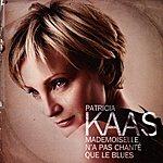 Patricia Kaas Mademoiselle N'a Pas Chanté Que Le Blues