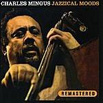 Charles Mingus Jazzical Moods (Remastered)