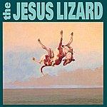 The Jesus Lizard Down (Remaster / Reissue)