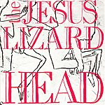 The Jesus Lizard Head (Remaster / Reissue)