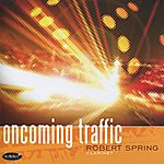 Robert Spring Oncoming Traffic