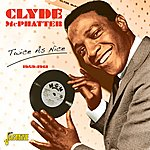 Clyde McPhatter Twice As Nice 1959 - 1961