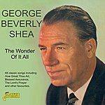 George Beverly Shea The Wonder Of It All