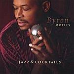Byron Motley Jazz & Cocktails